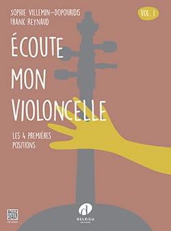 Frank REYNAUD et Sophie VILLEMIN-DOPOURIDIS - Ecoute mon violoncelle - Volume 1 - Partition - di-arezzo.fr