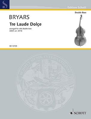 Gavin Bryars - Tre Laude Dolce - Double bass - Sheet Music - di-arezzo.com
