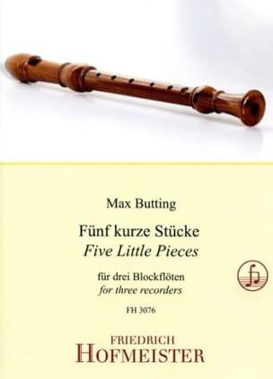 Max Butting - Fünf kurze Stücke - 3 Flûtes à bec - Partition - di-arezzo.fr