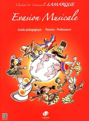 Elisabeth et Emmanuelle Lamarque - Evasion musicale - Livre du Professeur et Guide pédagogique - Partition - di-arezzo.fr