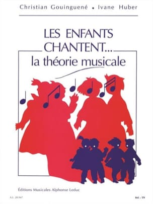 Gouinguené Christian / Huber Ivane - Los niños cantan ... teoría musical - Partitura - di-arezzo.es