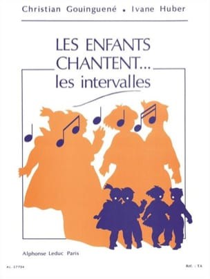 Gouinguené Christian / Huber Ivane - The children are singing ... the intervals - Sheet Music - di-arezzo.co.uk