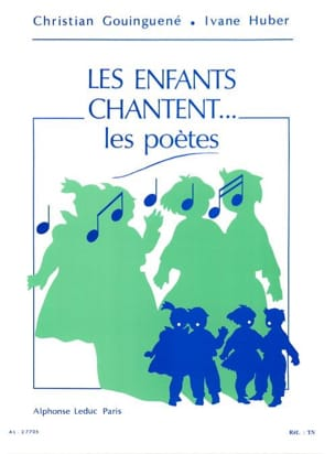 Gouinguené Christian / Huber Ivane - Les enfants chantent... les poètes - Sheet Music - di-arezzo.co.uk