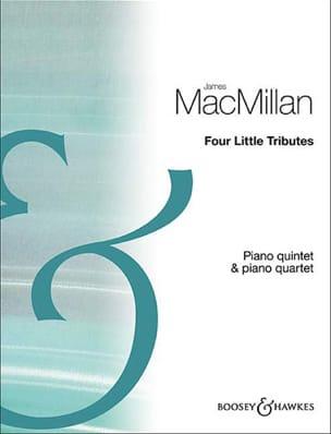 James MacMillan - Four Little Tributes - Quintette Cordes et piano - Partition - di-arezzo.fr