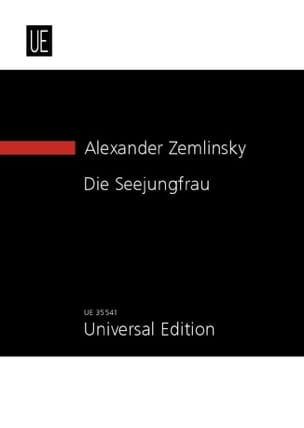 Alexander von Zemlinsky - Die Seejungfrau - Conducteur - Partition - di-arezzo.fr