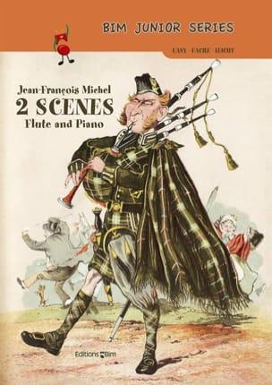 Jean-François Michel - 2 Scenes - Flute and Piano - Sheet Music - di-arezzo.com