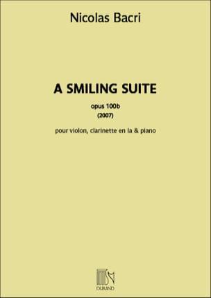 Nicolas Bacri - A Smiling Suite - Violin Trio, Clarinet and Piano - Sheet Music - di-arezzo.co.uk