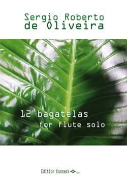 Oliveira Sergio Roberto De - 12 Bagatelles - Flute alone - Sheet Music - di-arezzo.com