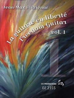 Jean-Max Frézignac - La guitarra en Liberty Vol.1 - Partitura - di-arezzo.es