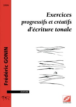 Frédéric Gonin - Progressive and creative tonal writing exercises - Sheet Music - di-arezzo.co.uk