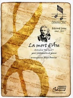 Edvard Grieg - La Mort d'Ase (extrait de Peer Gynt) - Cello et piano - Partition - di-arezzo.fr