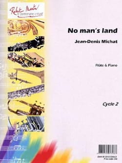No man's land Jean-Denis Michat Partition laflutedepan