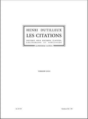 Henri Dutilleux - Les Citations version 2010 - Conducteur - Partition - di-arezzo.fr