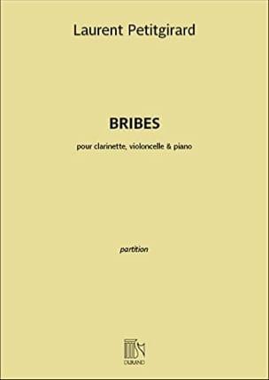Laurent Petitgirard - Bribes - Clarinette, violoncelle et piano - Partition - di-arezzo.fr