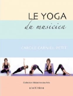 Carole Carniel-Petit - The Yoga of the musician - Book - di-arezzo.co.uk