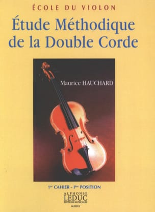 Maurice Hauchard - Etude Méthodique de la Double Corde Volume 1 - Partition - di-arezzo.fr