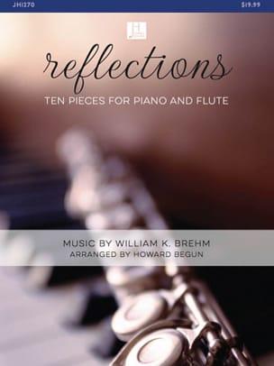 William K. Brehm - Reflections, 10 pièces - Flûte et piano - Partition - di-arezzo.fr