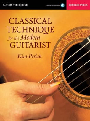 Kim Perlak - Classical Technique for the Modern Guitarist - Partition - di-arezzo.fr
