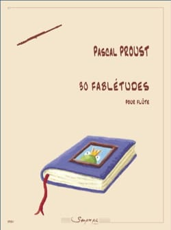 Pascal Proust - 30 Fabletudes - Sheet Music - di-arezzo.co.uk