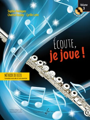 Sophie DESHAYES, Chantal BOULAY, Cyrille LEHN - Ecoute, je joue ! - Volume 3 -ROM - Partition - di-arezzo.fr