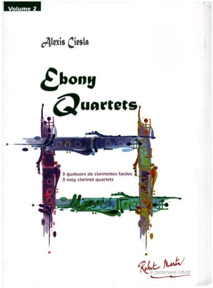Alexis Ciesla - Ebony Quartets Vol. 2 - 4 Clarinettes - Partition - di-arezzo.fr