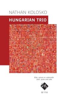 Nathan Kolosko - Hungarian Trio - Flûte, guitare et violoncelle - Partition - di-arezzo.fr