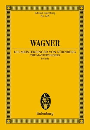 Richard Wagner - Die Meistersinger Von Nürnberg, Prelude - Partition - di-arezzo.fr