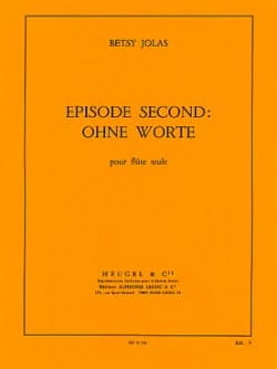 Betsy Jolas - Second episode: ohne Worte - Flute Alone - Sheet Music - di-arezzo.co.uk