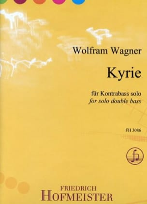 Wolfram Wagner - Kyrie - Contrebasse seule - Partition - di-arezzo.fr