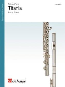 Pascal Proust - Titania - Flute and Piano - Sheet Music - di-arezzo.com