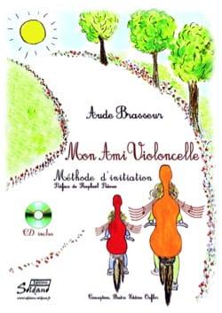 Aude Brasseur - Mon Ami Violoncelle - Partition - di-arezzo.fr