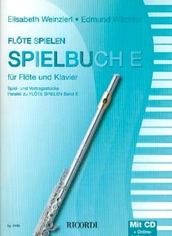 Elisabeth / Wächter Edmund Weinzierl - Spielen Flote - Spielbuch E - Sheet Music - di-arezzo.co.uk