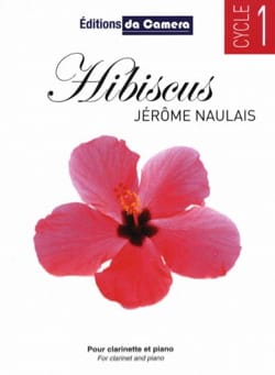 Jérôme Naulais - Hibiscus - Clarinet and Piano - Sheet Music - di-arezzo.co.uk