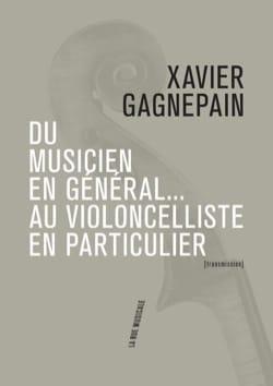Xavier Gagnepain - Du musicien en général... au violoncelliste en particulier - Partition - di-arezzo.fr
