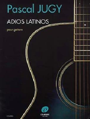Pascal Jugy - Adios Latinos - Guitare - Partition - di-arezzo.fr
