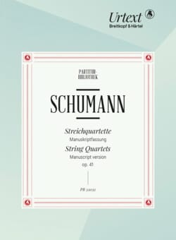 Quatuors à Cordes op. 41 - Version Manuscrit SCHUMANN laflutedepan
