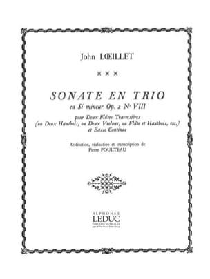 Loeillet Jean-Baptiste (John) de Londres / Poulteau Pierre - Sonate en trio en si mineur op. 2 n° 8 - Partition - di-arezzo.fr