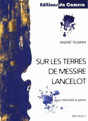 André Telman - Sur les Terres de Messire Lancelot - Clarinette et Piano - Partition - di-arezzo.fr