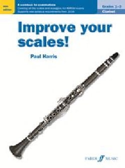 Improve your scales! - Clarinette - Paul Harris - laflutedepan.com