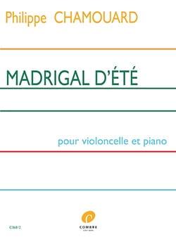 Philippe Chamouard - Madrigal d'Eté - Violoncelle et Piano - Partition - di-arezzo.fr