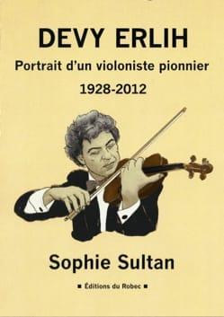 Sophie Sultan - Erlih Devy, Portrait d'un violoniste pionnier - Livre - di-arezzo.fr