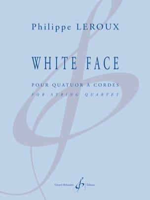 White Face - Philippe Leroux - Partition - Quatuors - laflutedepan.com