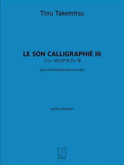 Toru Takemitsu - Calligraphed Sound III - Parti separate - Partitura - di-arezzo.it