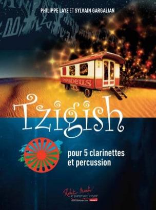 Philippe / Gargalian Sylvain Laye - Tzigish - 5 Clarinettes et Percussion - Partition - di-arezzo.fr