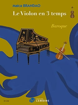 Le Violon en 3 Temps : Baroque - Maica Brandao - laflutedepan.com