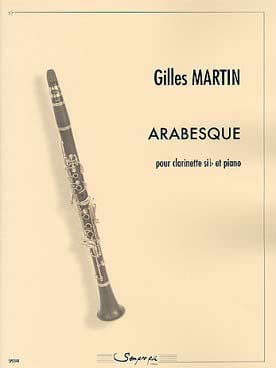 Arabesque - Clarinette et Piano Gilles Martin Partition laflutedepan