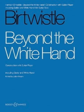 Beyond the White Hand - Harrison Birtwistle - laflutedepan.com