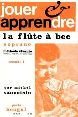 Michel Sanvoisin - Jouer et apprendre la flûte à bec soprano - Volume 1 - Partition - di-arezzo.fr
