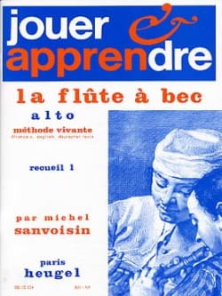 Michel Sanvoisin - Jouer et Apprendre la Flûte à Bec Alto Volume 1 - Partition - di-arezzo.fr