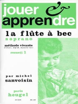 Michel Sanvoisin - Playing and learning the soprano recorder - Volume 2 - Sheet Music - di-arezzo.co.uk